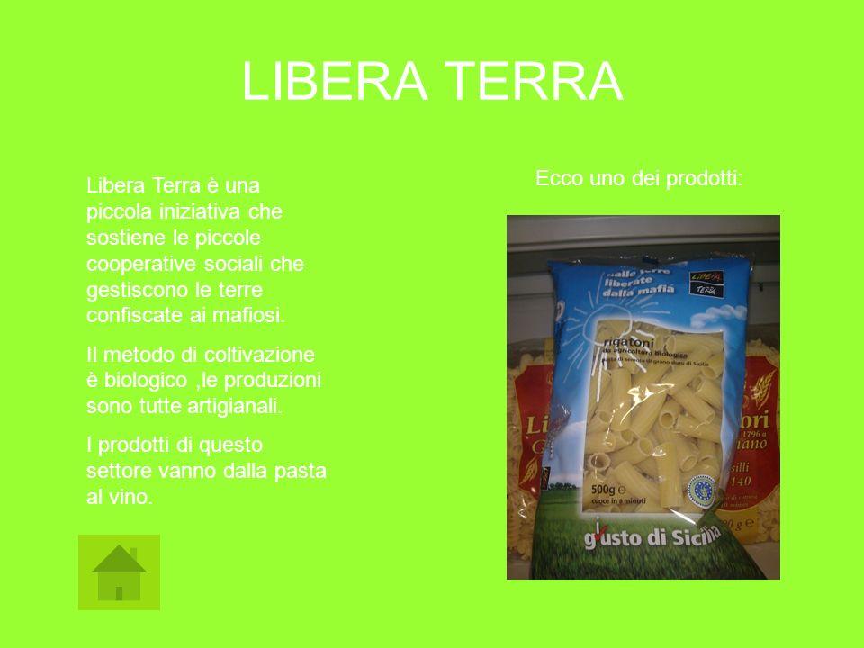 LIBERA TERRA Ecco uno dei prodotti:
