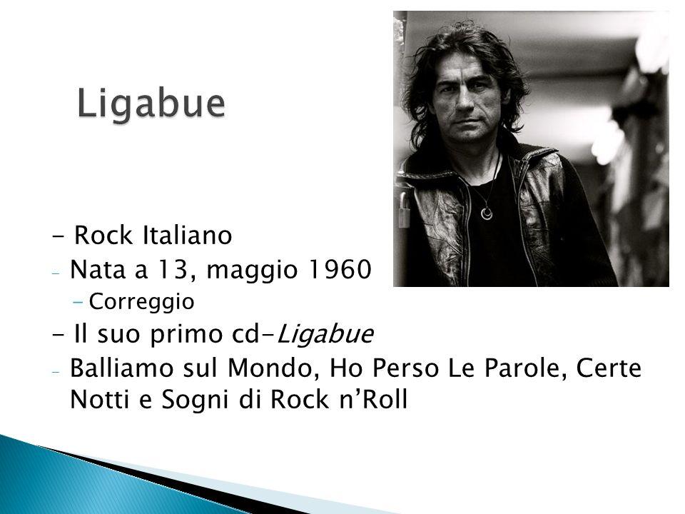 Ligabue - Rock Italiano Nata a 13, maggio 1960
