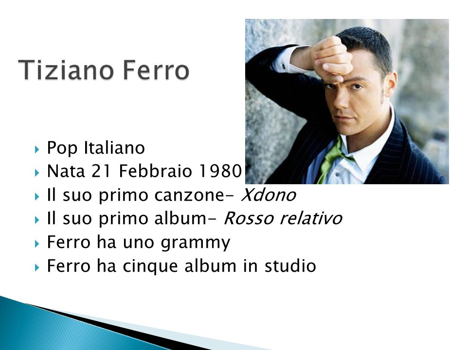 Tiziano Ferro Pop Italiano Nata 21 Febbraio 1980