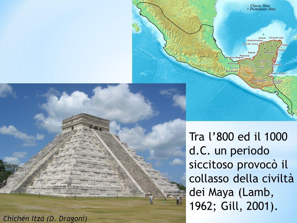 Tra l'800 ed il 1000 d.C. un periodo siccitoso provocò il collasso della civiltà dei Maya (Lamb, 1962; Gill, 2001).