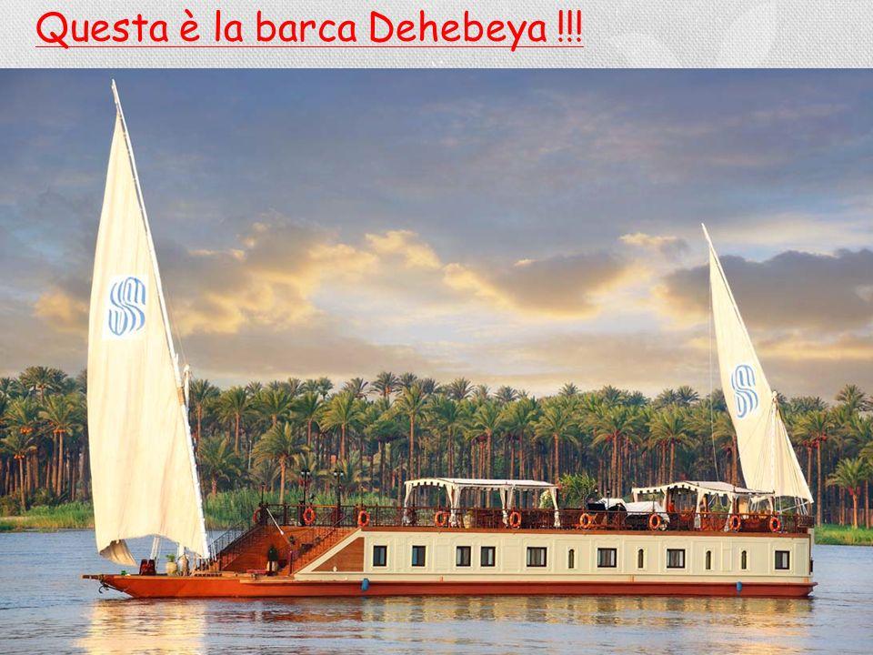 Questa è la barca Dehebeya !!!