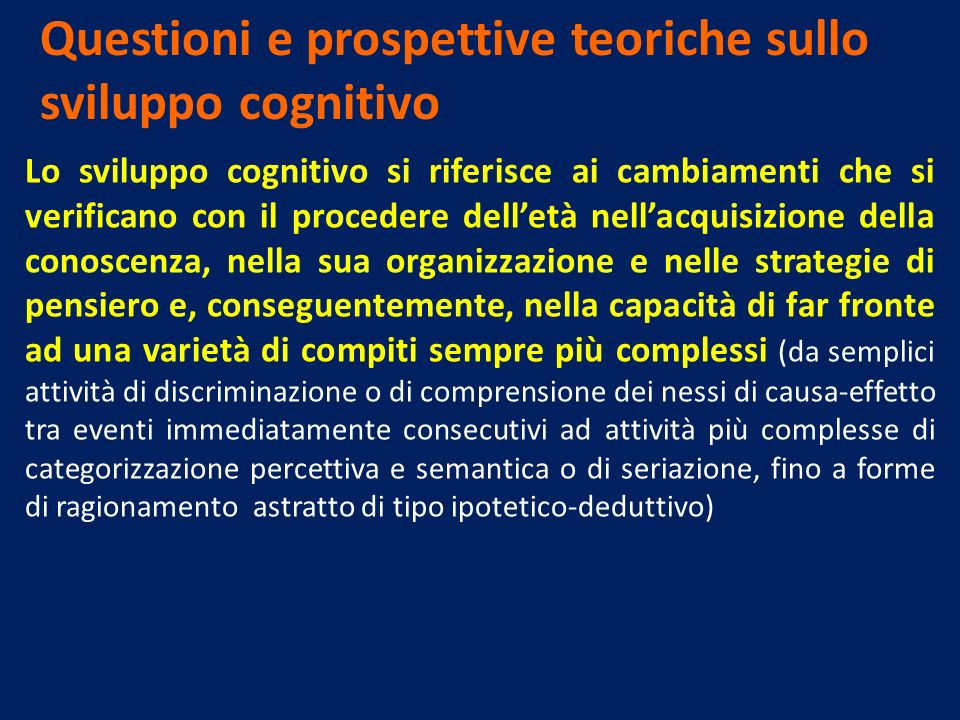 Questioni e prospettive teoriche sullo sviluppo cognitivo