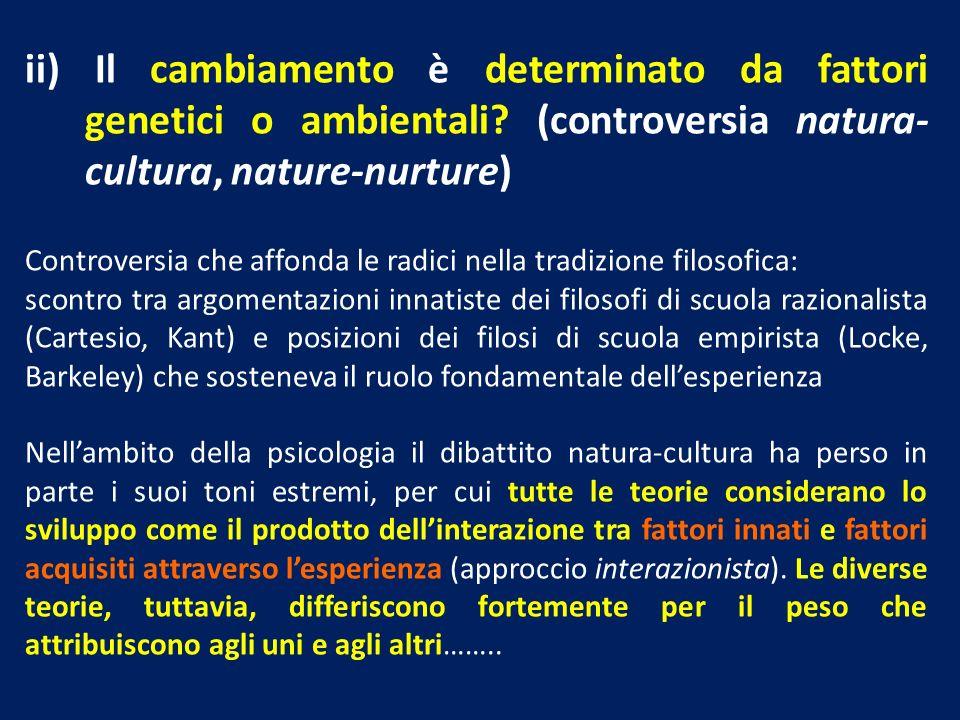 ii) Il cambiamento è determinato da fattori genetici o ambientali