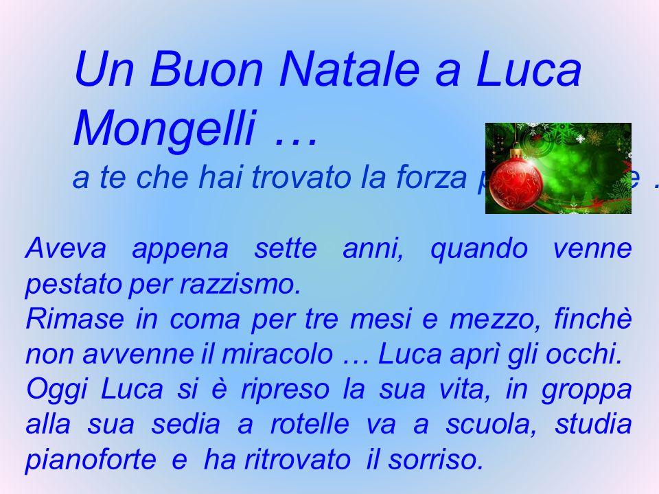 Un Buon Natale a Luca Mongelli …