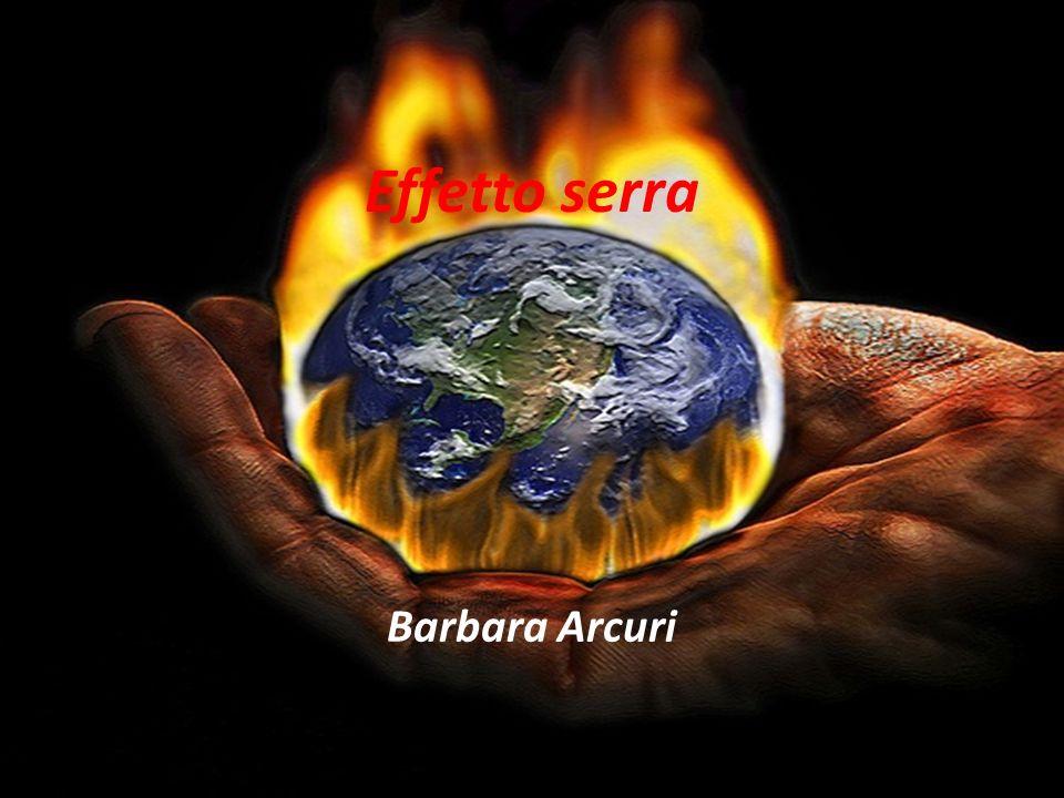 Effetto serra Barbara Arcuri