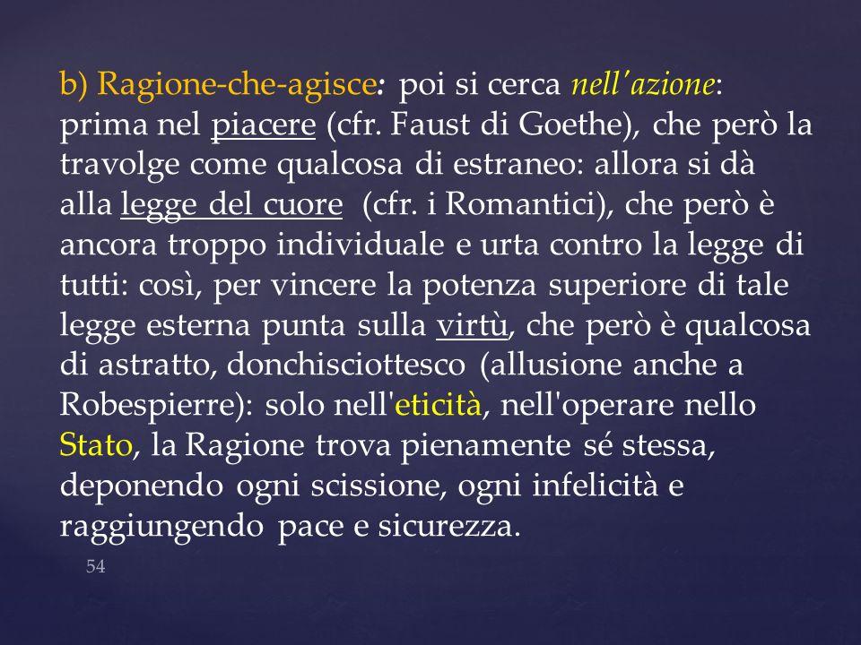 b) Ragione-che-agisce: poi si cerca nell azione: prima nel piacere (cfr.