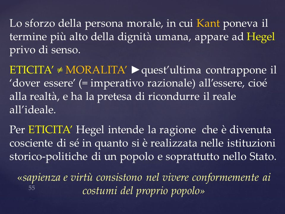 Lo sforzo della persona morale, in cui Kant poneva il termine più alto della dignità umana, appare ad Hegel privo di senso.