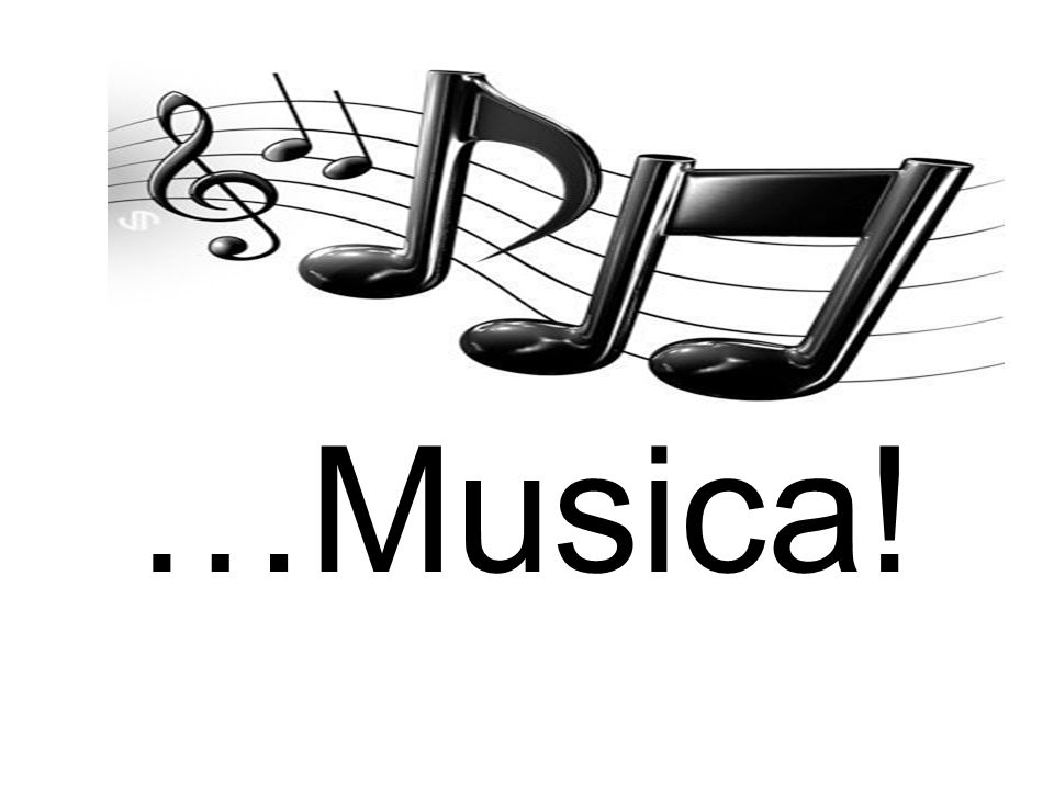 …Musica!