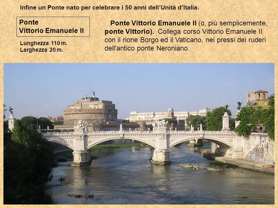 Infine un Ponte nato per celebrare i 50 anni dell'Unità d'Italia.