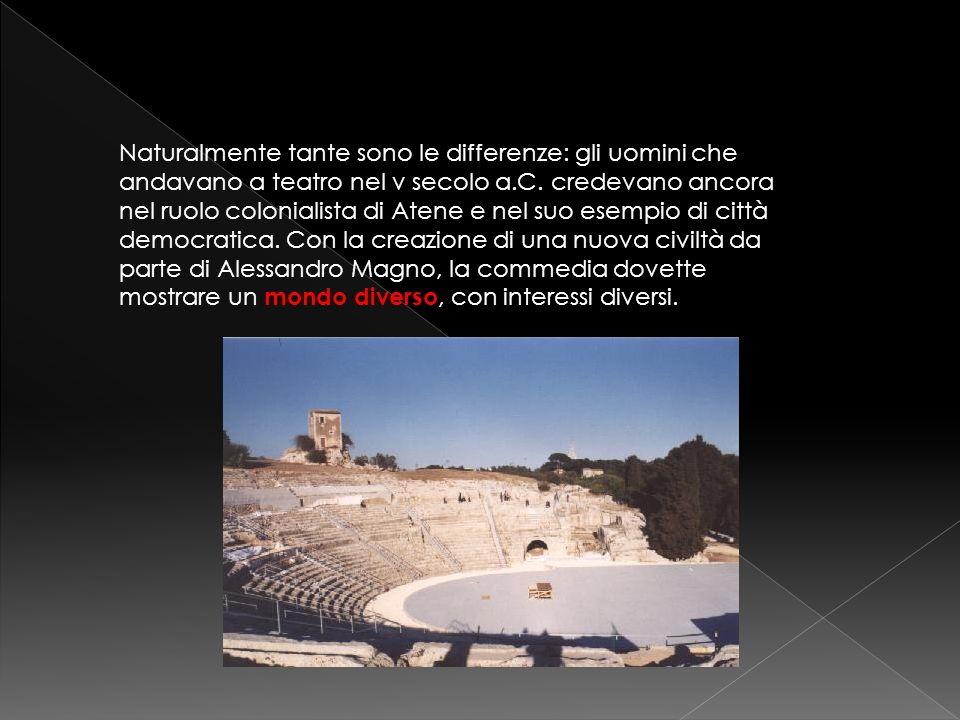 Naturalmente tante sono le differenze: gli uomini che andavano a teatro nel v secolo a.C.