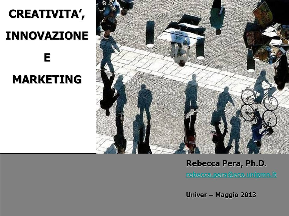 CREATIVITA', INNOVAZIONE E MARKETING