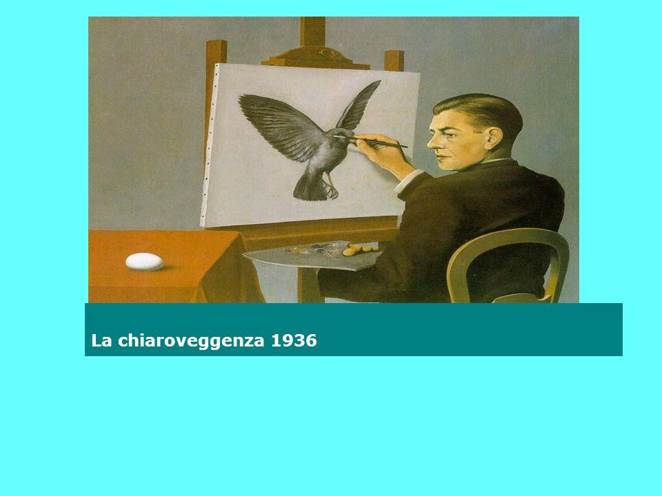 La chiaroveggenza 1936 INDIETRO indice Surrealismo Magritte