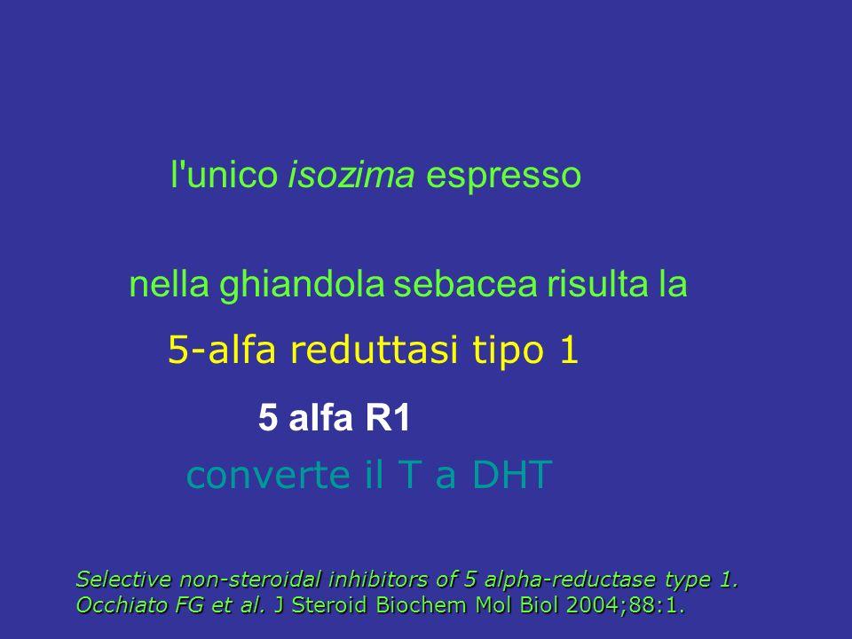 5-alfa reduttasi tipo 1 5 alfa R1 l unico isozima espresso