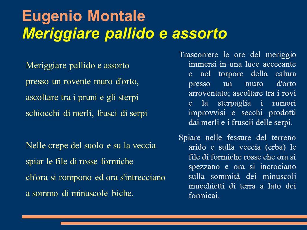 Eugenio Montale Meriggiare pallido e assorto