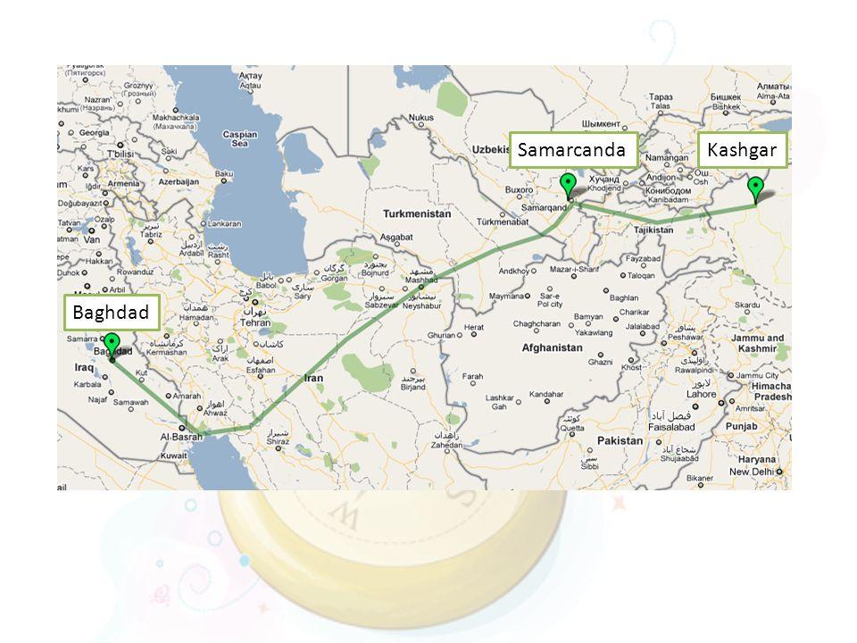 Samarcanda Kashgar Baghdad