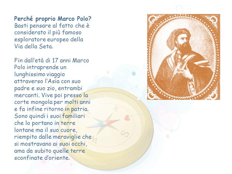 Perché proprio Marco Polo