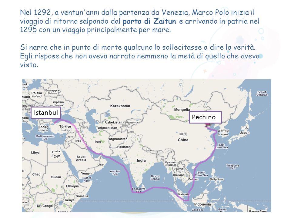 Nel 1292, a ventun anni dalla partenza da Venezia, Marco Polo inizia il viaggio di ritorno salpando dal porto di Zaitun e arrivando in patria nel 1295 con un viaggio principalmente per mare.