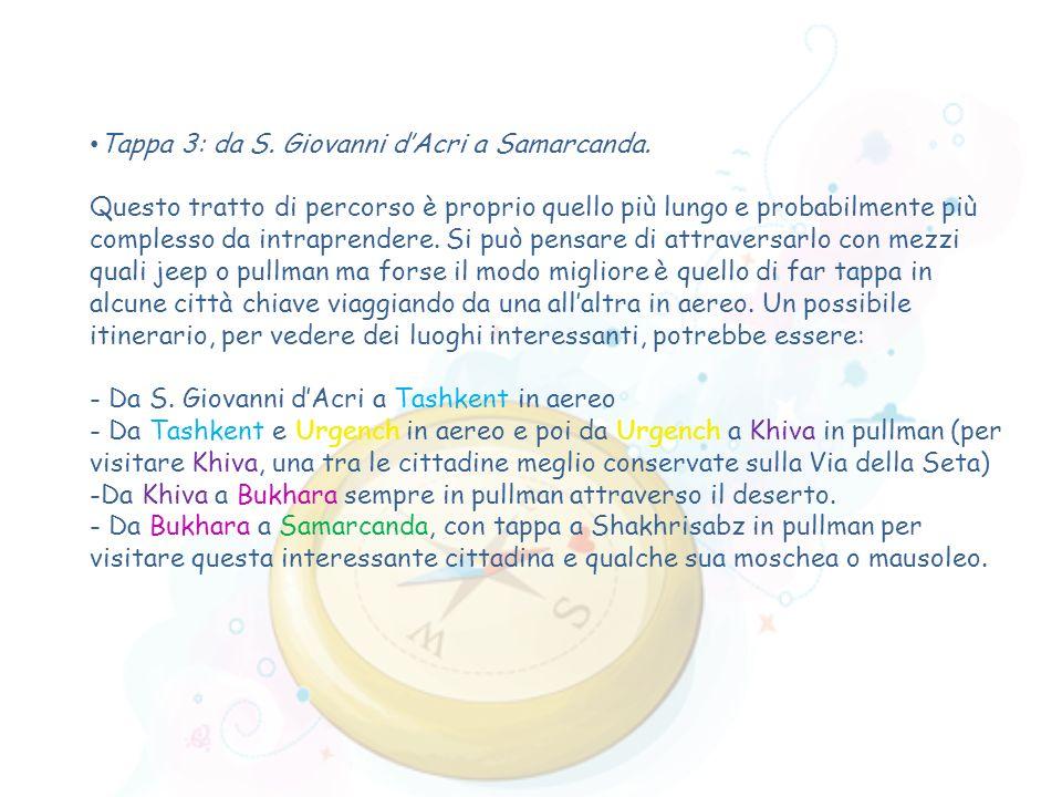 Tappa 3: da S. Giovanni d'Acri a Samarcanda.