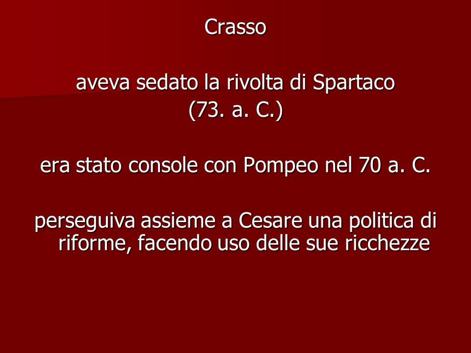 aveva sedato la rivolta di Spartaco (73. a. C.)