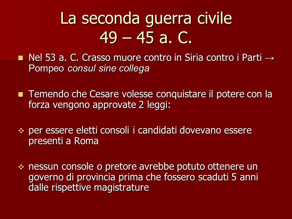 La seconda guerra civile 49 – 45 a. C.