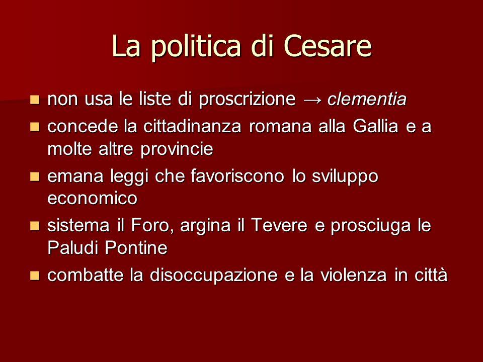 La politica di Cesare non usa le liste di proscrizione → clementia