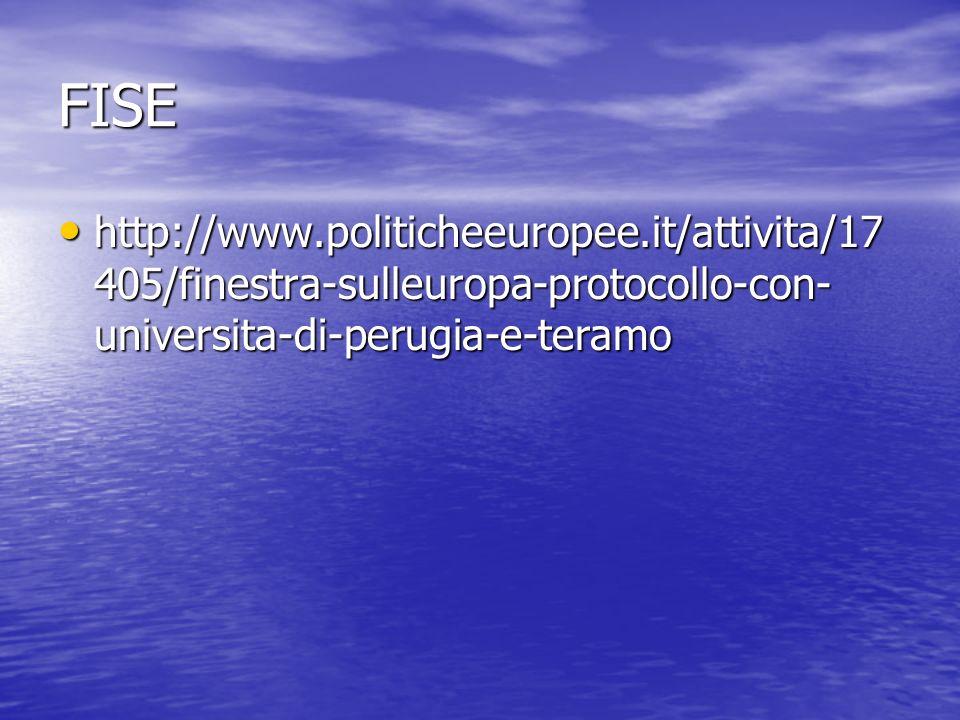 FISE http://www.politicheeuropee.it/attivita/17405/finestra-sulleuropa-protocollo-con-universita-di-perugia-e-teramo.