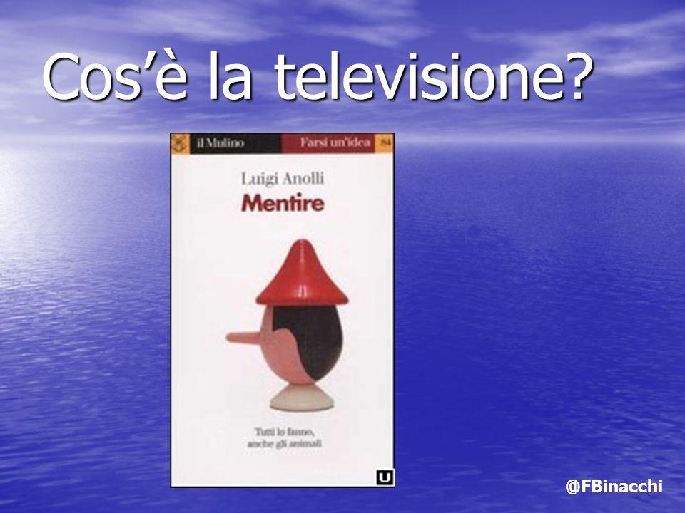 Cos'è la televisione @FBinacchi