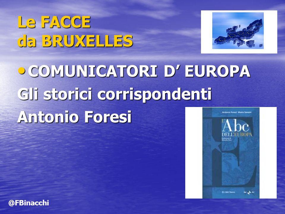 COMUNICATORI D' EUROPA Gli storici corrispondenti Antonio Foresi