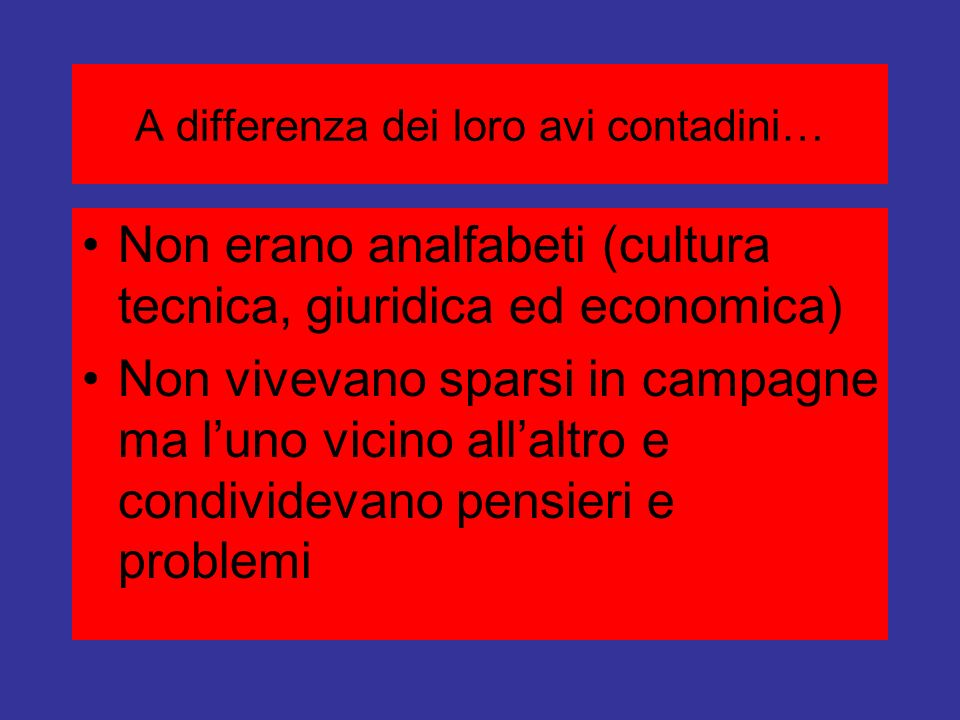 A differenza dei loro avi contadini…