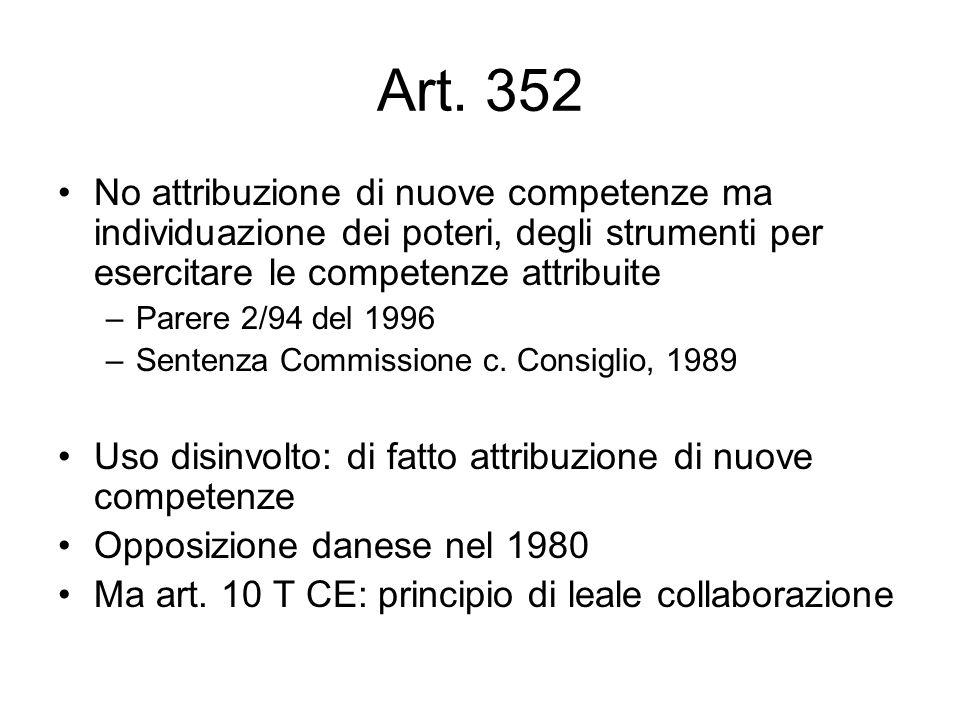 Art. 352 No attribuzione di nuove competenze ma individuazione dei poteri, degli strumenti per esercitare le competenze attribuite.