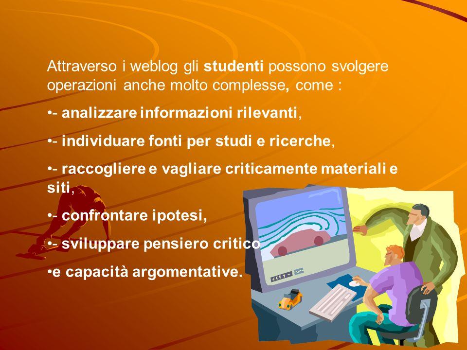 Attraverso i weblog gli studenti possono svolgere operazioni anche molto complesse, come :