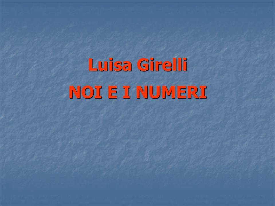 Luisa Girelli NOI E I NUMERI