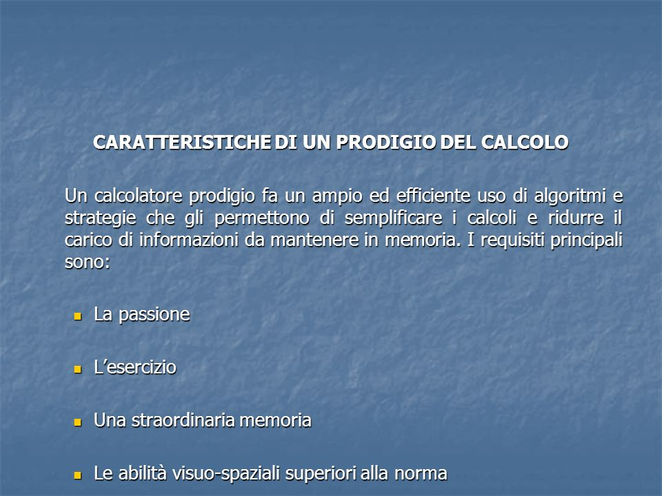 CARATTERISTICHE DI UN PRODIGIO DEL CALCOLO
