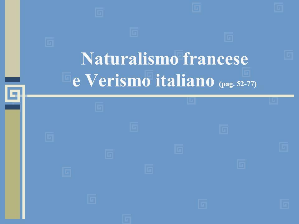 Naturalismo francese e Verismo italiano (pag. 52-77)