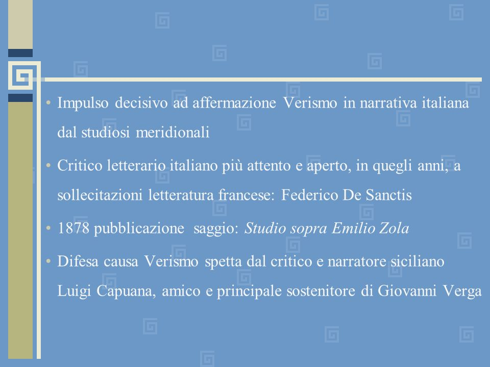 Impulso decisivo ad affermazione Verismo in narrativa italiana dal studiosi meridionali
