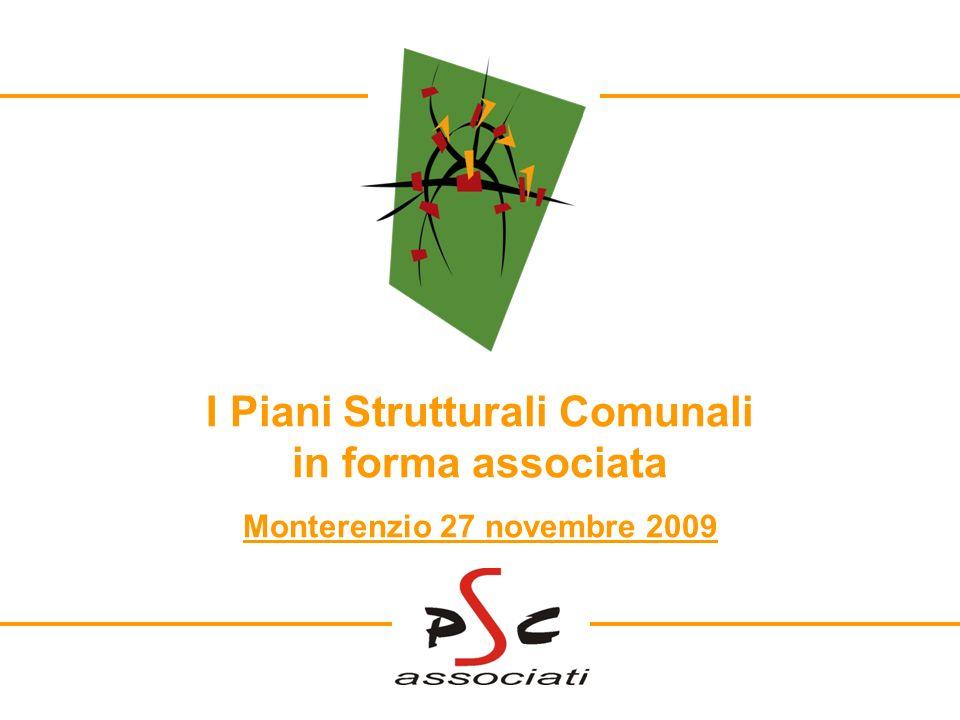 I Piani Strutturali Comunali in forma associata Monterenzio 27 novembre 2009