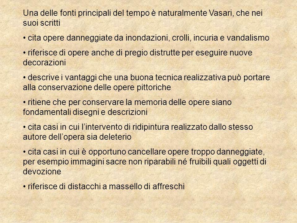 Una delle fonti principali del tempo è naturalmente Vasari, che nei suoi scritti