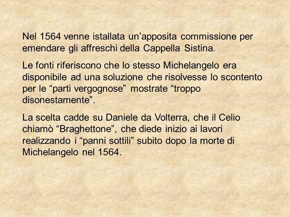Nel 1564 venne istallata un'apposita commissione per emendare gli affreschi della Cappella Sistina.