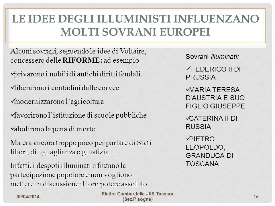 LE IDEE DEGLI ILLUMINISTI INFLUENZANO MOLTI SOVRANI EUROPEI
