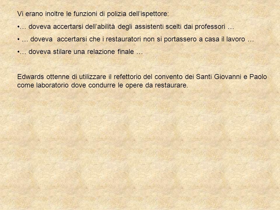 Vi erano inoltre le funzioni di polizia dell'ispettore: