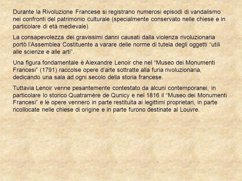 Durante la Rivoluzione Francese si registrano numerosi episodi di vandalismo nei confronti del patrimonio culturale (specialmente conservato nelle chiese e in particolare di età medievale).