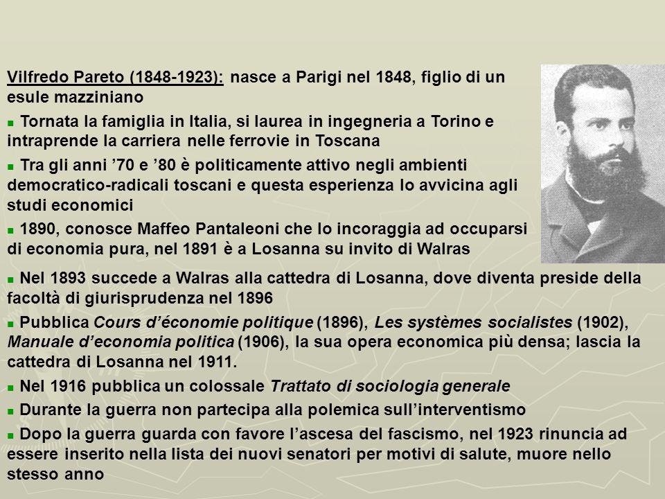 Vilfredo Pareto (1848-1923): nasce a Parigi nel 1848, figlio di un esule mazziniano