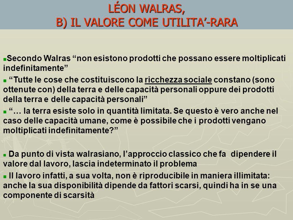 LÉON WALRAS, B) IL VALORE COME UTILITA'-RARA