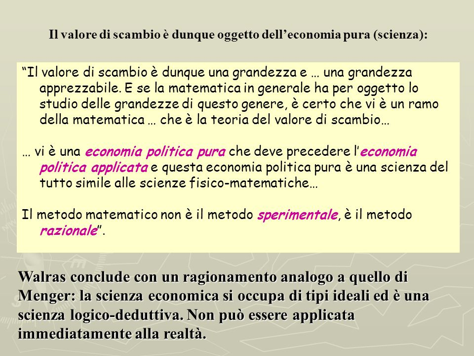 Il valore di scambio è dunque oggetto dell'economia pura (scienza):