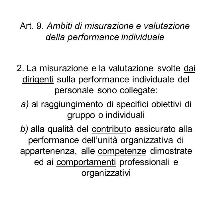 a) al raggiungimento di specifici obiettivi di gruppo o individuali