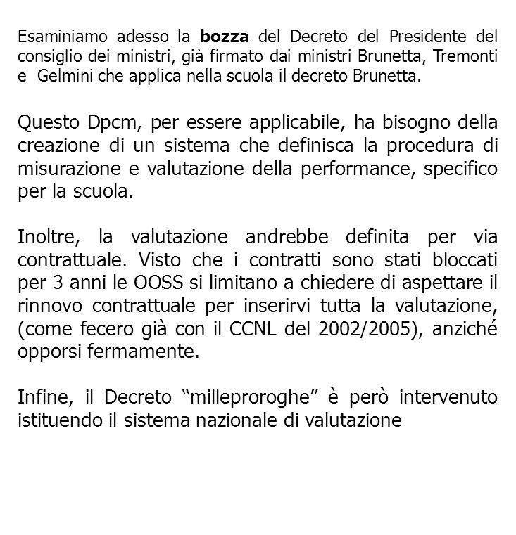 Esaminiamo adesso la bozza del Decreto del Presidente del consiglio dei ministri, già firmato dai ministri Brunetta, Tremonti e Gelmini che applica nella scuola il decreto Brunetta.