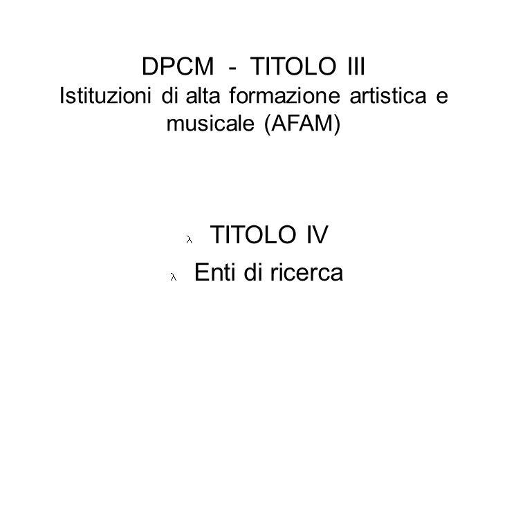 DPCM - TITOLO III Istituzioni di alta formazione artistica e musicale (AFAM)