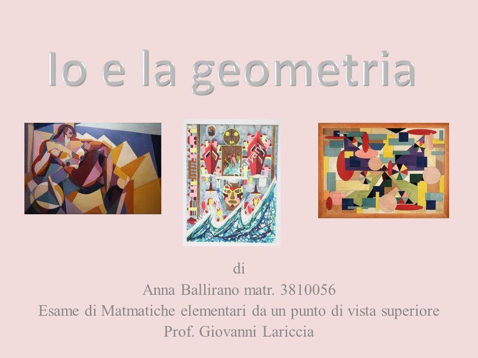 Io e la geometria di Anna Ballirano matr. 3810056