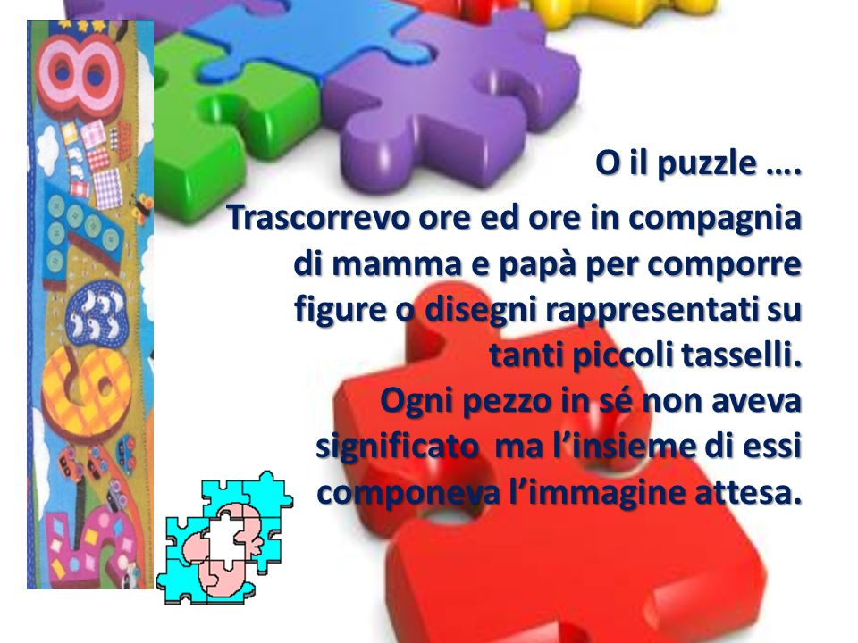 O il puzzle ….