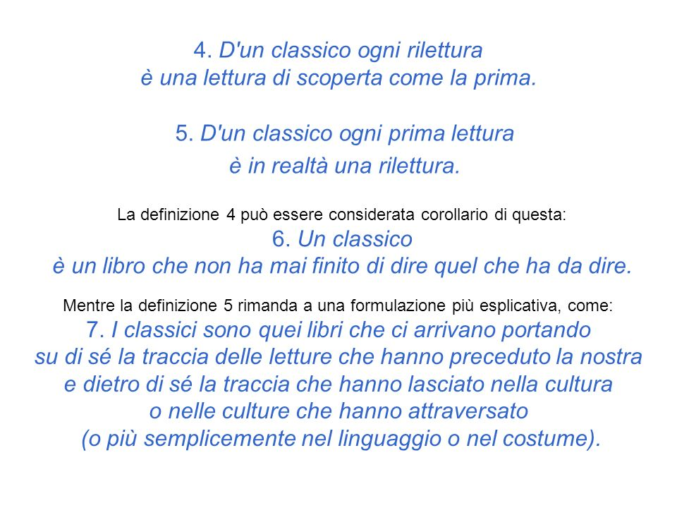 5. D un classico ogni prima lettura è in realtà una rilettura.